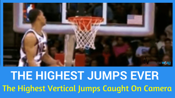 The Highest Vertical Jump Ever Recorded on camera