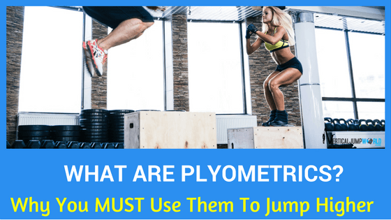 Plyometric Exercises: Why Plyometric Training MUST Be Included In Your Program