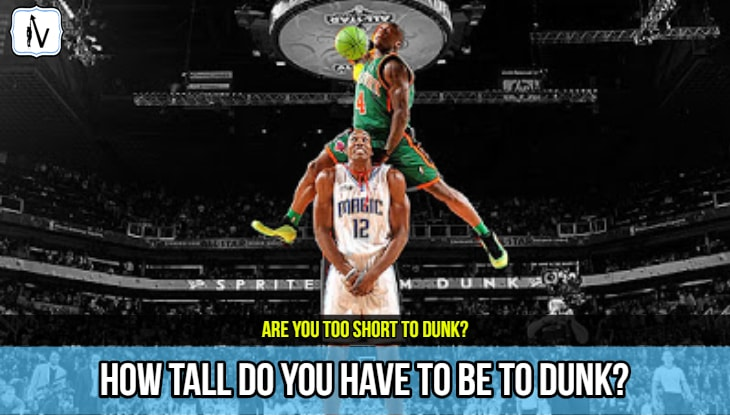 How Tall Do You Have To Be To Dunk?